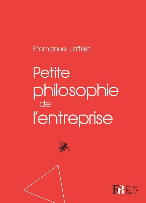 PETITE PHILOSOPHIE DE L'ENTREPRISE
