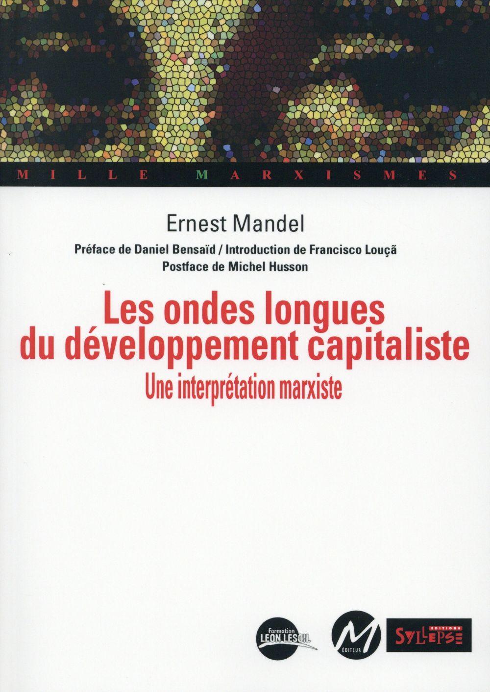 ONDES LONGUES DU DEVELOPPEMENT CAPITALISTE (LES) - UNE INTERPRETATION MARXISTE