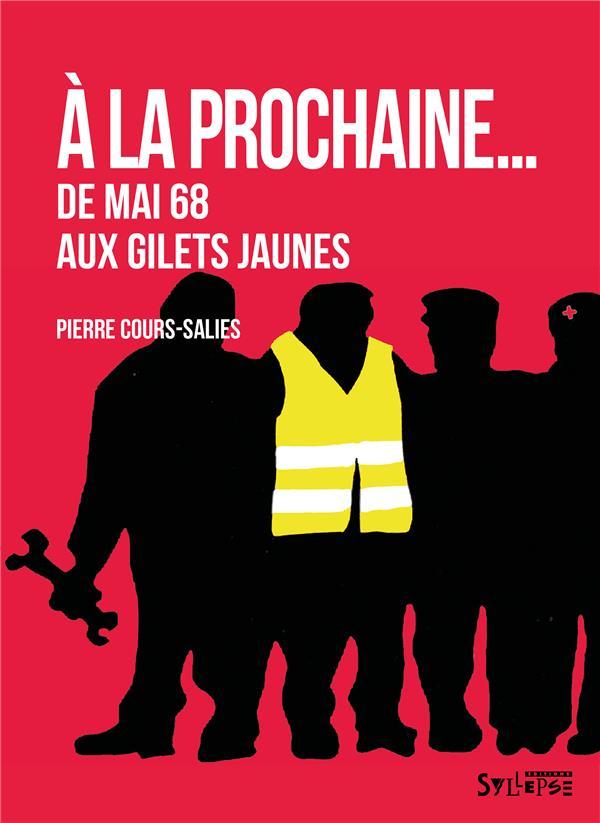 A LA PROCHAINE... - DE MAI 68 AUX GILETS JAUNES