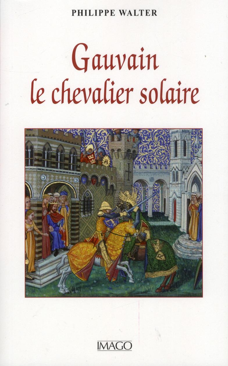 GAUVAIN. LE CHEVALIER SOLAIRE