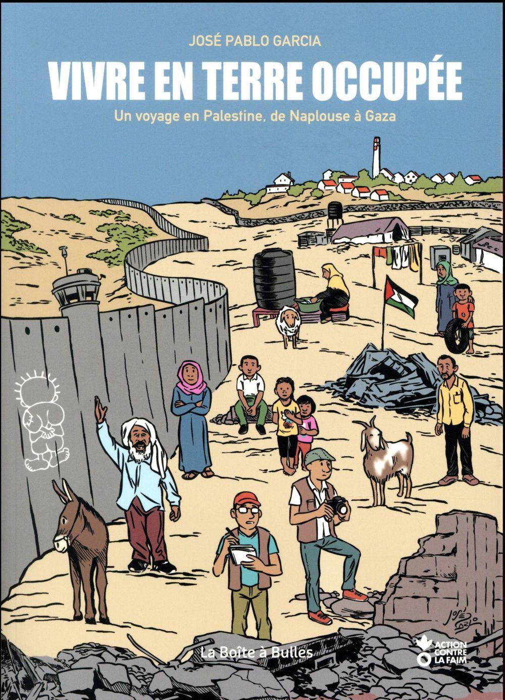 VIVRE EN TERRE OCCUPEE, UN VOYAGE EN PALESTINE DE NAPLOUSE A GAZA
