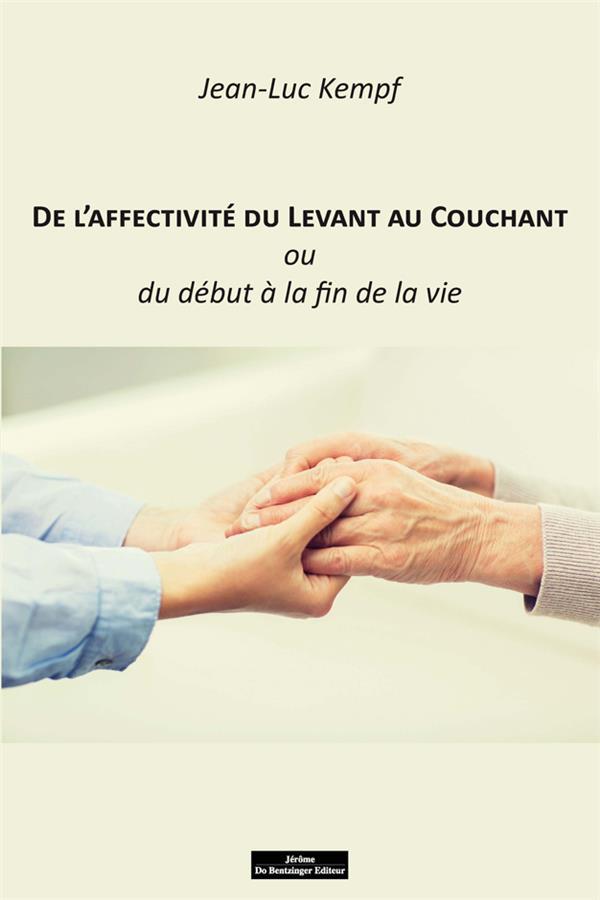 DE L'AFFECTIVITE DU LEVANT AU COUCHANT