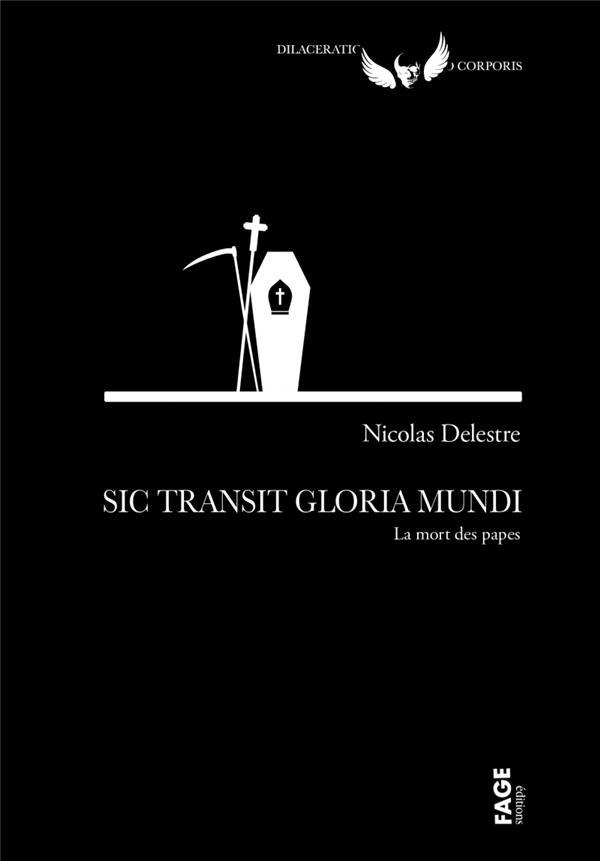 SIC TRANSIT GLORIA MUNDI - LA MORT DES PAPES