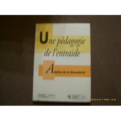 PEDAGOGIE DE L'ENTRAIDE (UNE)