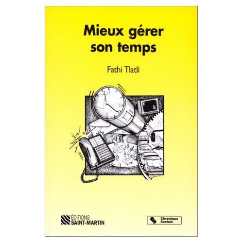 MIEUX GERER SON TEMPS 2EME EDITION