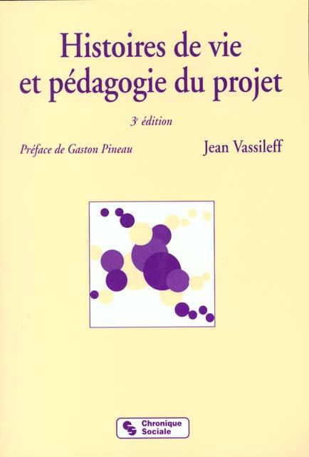 HISTOIRES DE VIE ET PEDAGOGIE DU PROJET 3EME EDITION