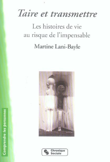 TAIRE ET TRANSMETTRE LES HISTOIRES DE VIE AU RISQUE DE L'IMPENSABLE