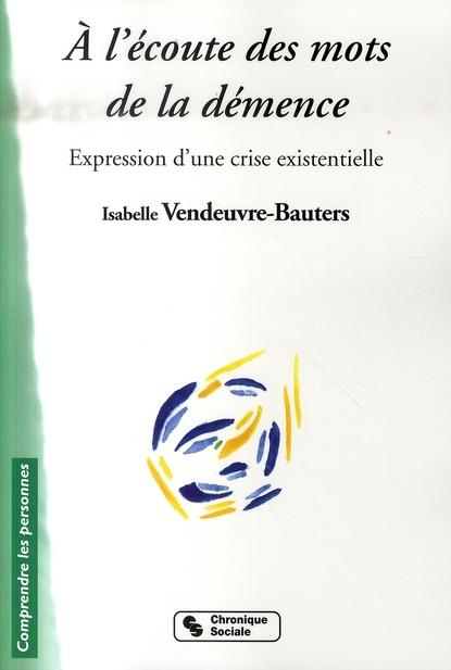 A L'ECOUTE DES MOTS DE LA DEMENCE EXPRESSION D'UNE CRISE EXISTENTIELLE