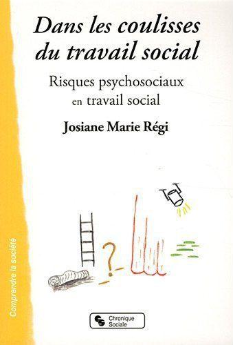 DANS LES COULISSES DU TRAVAIL SOCIAL RISQUES PSYCHOSOCIAUX EN TRAVAIL SOCIAL