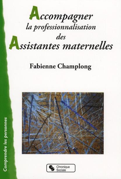 ACCOMPAGNER LA PROFESSIONNALISATION DES ASSISTANTES MATERNELLES