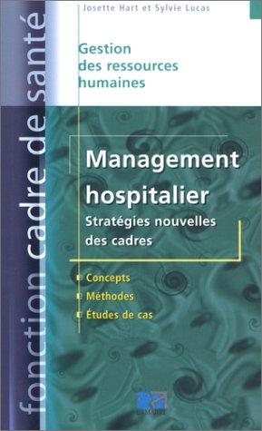 MANAGEMENT HOSPITALIER. STRATEGIES NOUVELLES DES CADRES. CONCEPTS. METHODES. ETU