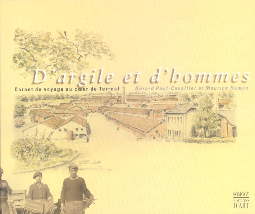 D'ARGILE ET D HOMME. CARNET DE VOYAGE AU COEUR DE TERREAL