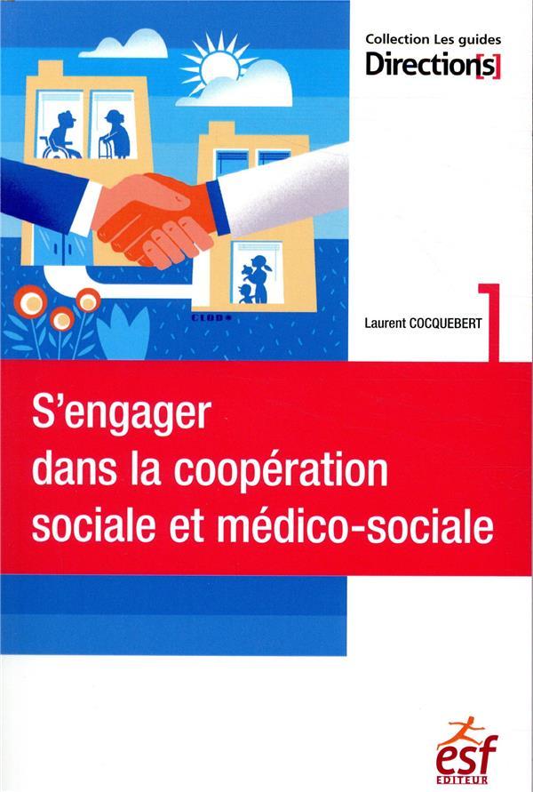 S'ENGAGER DANS LA COOPERATION SOCIALE ET MEDICO-SOCIALE
