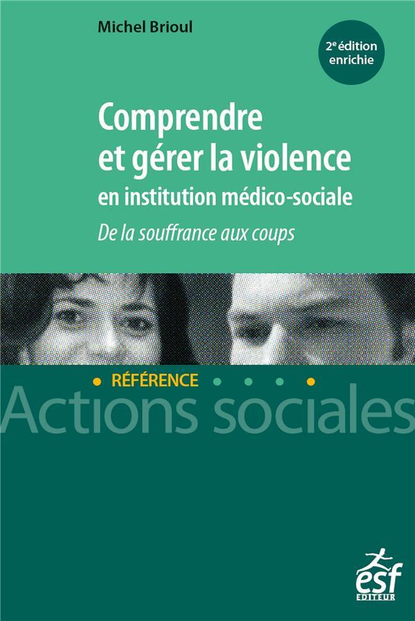 COMPRENDRE ET GERER LA VIOLENCE EN INSTITUTION MEDICO-SOCIALE