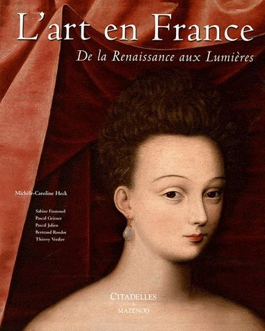 L'ART EN FRANCE DE LA RENAISSANCE AUX LUMIERES
