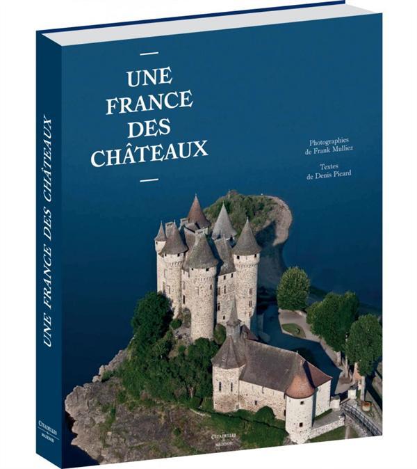 UNE FRANCE DES CHATEAUX
