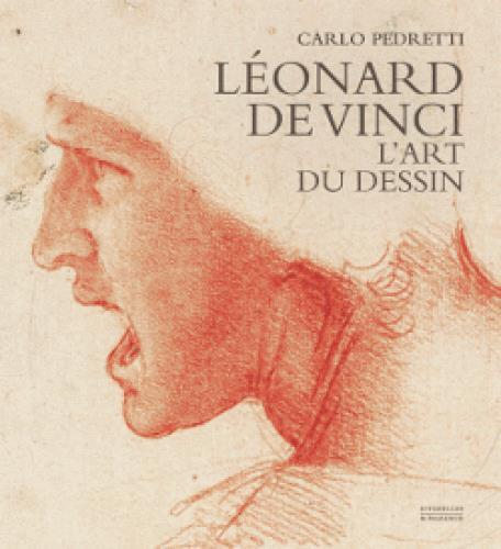 LEONARD DE VINCI. L'ART DU DESSIN