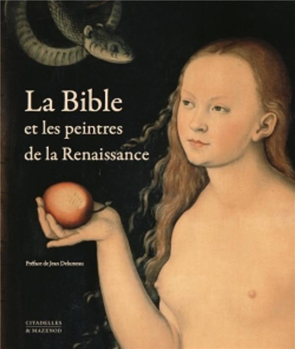 LA BIBLE ET LES PEINTRES DE LA RENAISSANCE - REEDITION