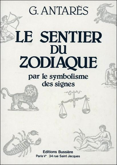 LE SENTIER DU ZODIAQUE PAR LE SYMBOLISME DES SIGNES