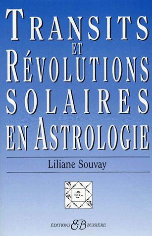 TRANSITS ET REVOLUTIONS SOLAIRES EN ASTROLOGIE