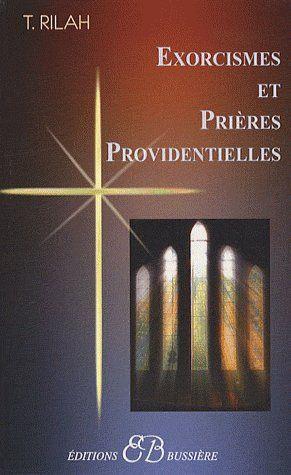 EXORCISMES ET PRIERES PROVIDENTIELLES