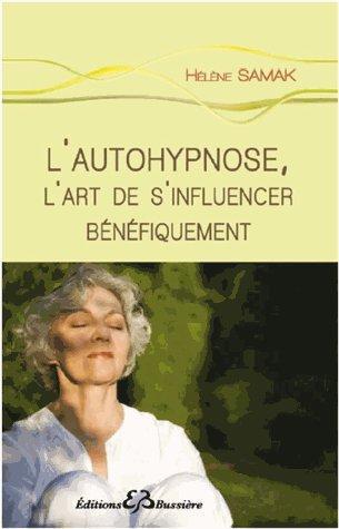 L'AUTOHYPNOSE - L'ART DE S'INFLUENCER BENEFIQUEMENT