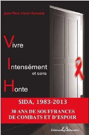 VIVRE INTENSEMENT ET SANS HONTE - ILS TEMOIGNENT...