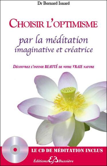 CHOISIR L'OPTIMISME PAR LA MEDITATION IMAGINATIVE ET CREATRICE - LIVRE + CD