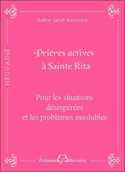 PRIERES ACTIVES A SAINTE RITA - POUR LES SITUATIONS DESESPEREES ET LES PROBLEMES INSOLUBLES