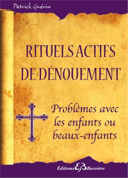 RITUELS ACTIFS DE DENOUEMENT - PROBLEMES AVEC LES ENFANTS OU LES BEAUX-ENFANTS