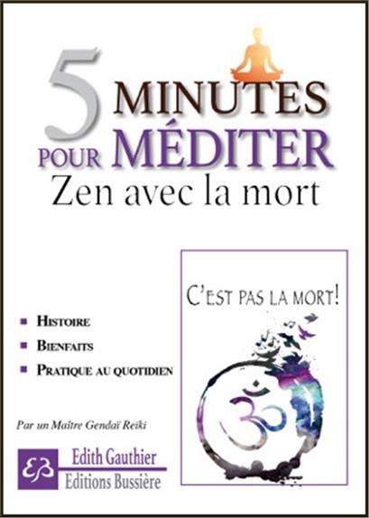 5 MINUTES POUR MEDITER - ZEN AVEC LA MORT
