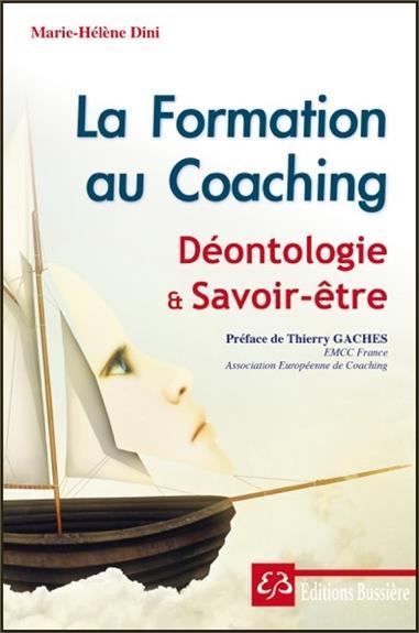 LA FORMATION AU COACHING - DEONTOLOGIE ET SAVOIR-ETRE
