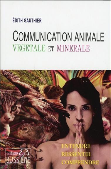 COMMUNICATION ANIMALE, VEGETALE ET MINERALE