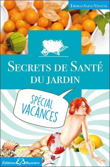 SECRETS DE SANTE DU JARDIN - SPECIAL VACANCES