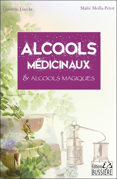 ALCOOLS MEDICINAUX & MAGIQUES