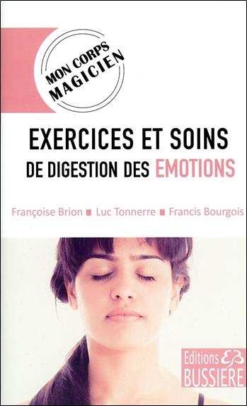 EXERCICES ET SOINS DE DIGESTION DES EMOTIONS - MON CORPS MAGICIEN
