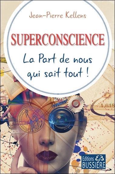 SUPERCONSCIENCE - LA PART DE NOUS QUI SAIT TOUT !