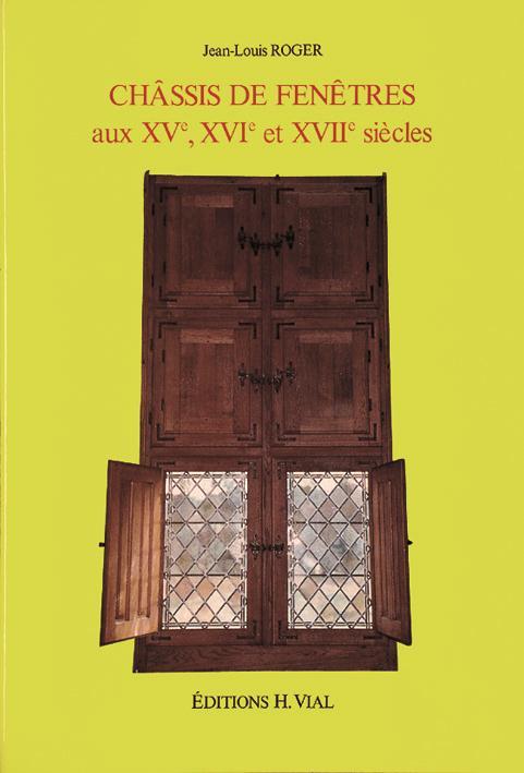 CHASSIS DE FENETRES AUX XV E, XVI E ET XVII E SIECLES