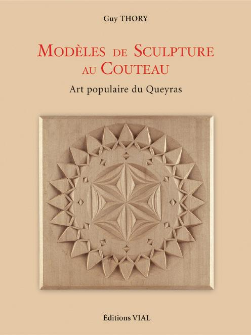 MODELES DE SCULPTURE AU COUTEAU - ART POPULAIRE DU QUEYRAS