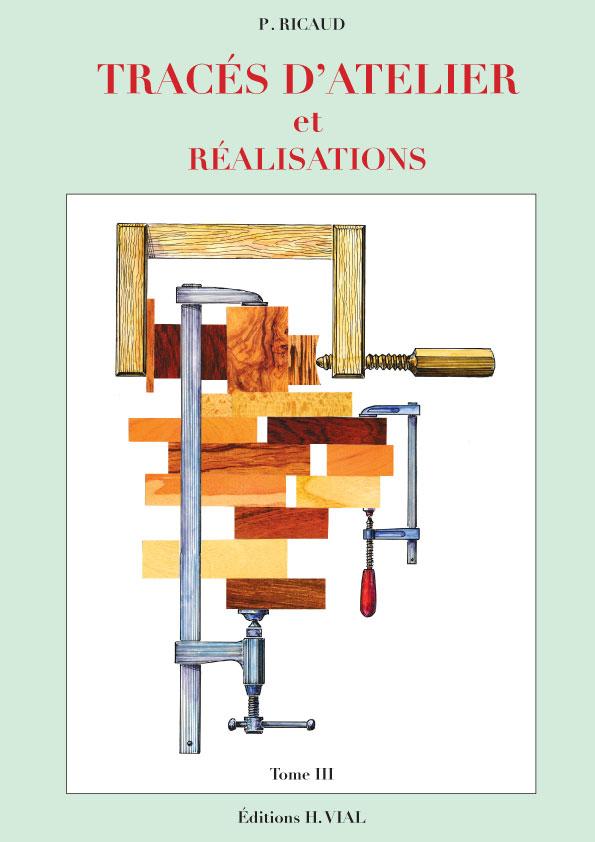 TRACES D'ATELIER ET REALISATIONS, TOME 3