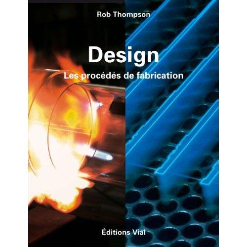 DESIGN - LES PROCEDES DE FABRICATION