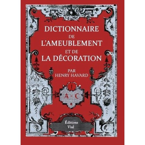 DICTIONNAIRE DE L'AMEUBLEMENT ET DE LA DECORATION