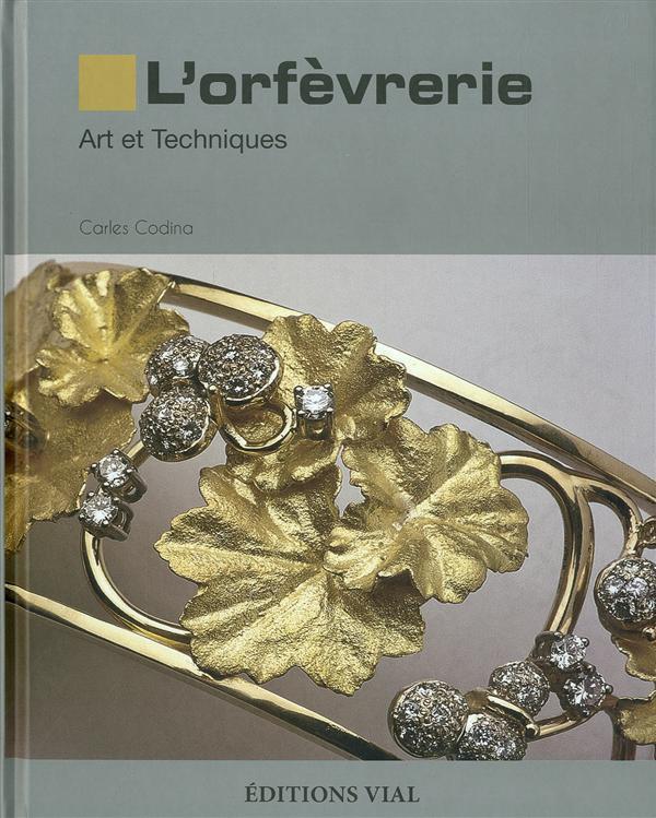 L'ORFEVRERIE - ART ET TECHNIQUES