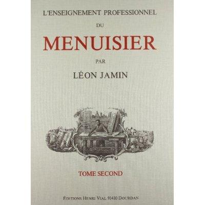 L' ENSEIGNEMENT PROFESSIONNEL DU MENUISIER, TOME 2