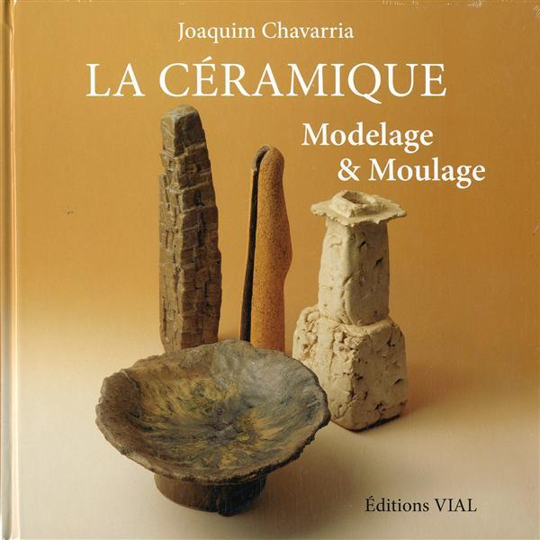 LA CERAMIQUE. MODELAGE & MOULAGE