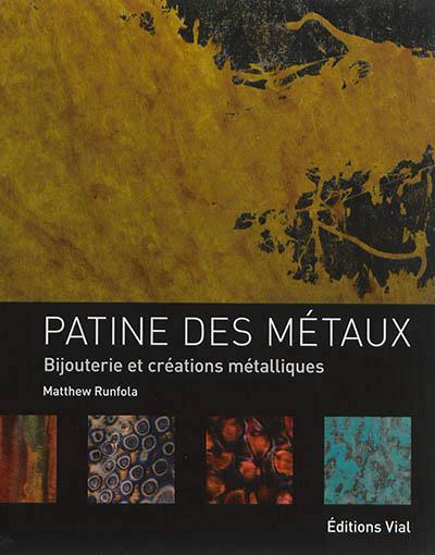 PATINE DES METAUX - BIJOUTERIE ET CREATION METALLIQUES