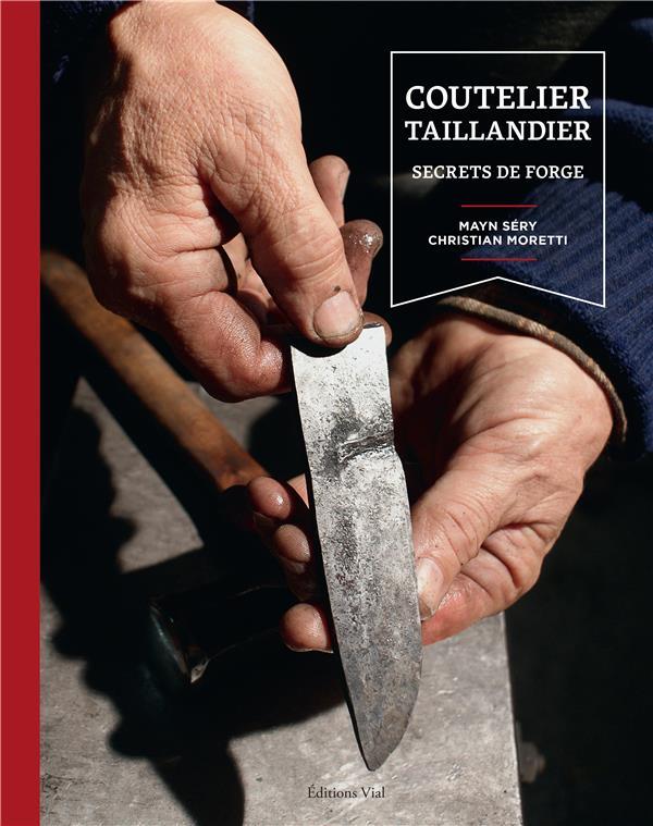 COUTELIER TAILLANDIER - SECRETS DE FORGE