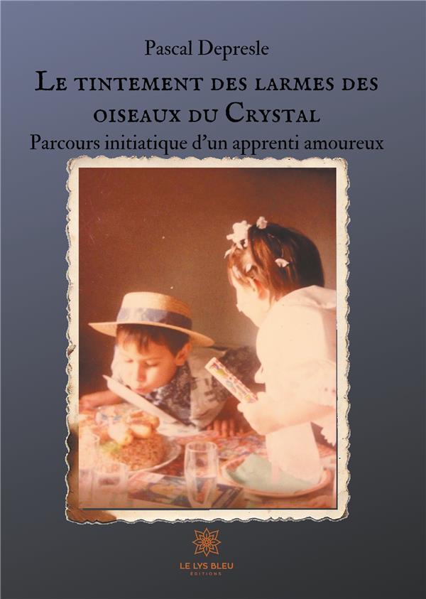 LE TINTEMENT DES LARMES DES OISEAUX DU CRYSTAL