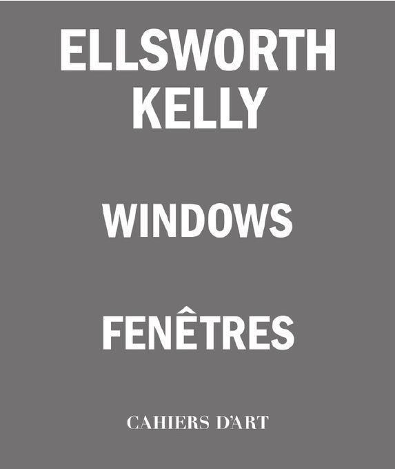 ELLSWORTH KELLY FENETRES /FRANCAIS/ANGLAIS