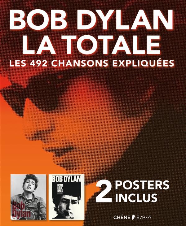 BOB DYLAN, LA TOTALE - 2 POSTERS INCLUS - LES 492 CHANSONS EXPLIQUEES